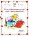 Roncaglia, Silvia: Wenn Prinzessinnen zuviel über Prinzessinnen lesen