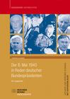 Huneke, Friedrich: Der 8. Mai in Reden deutscher Bundespräsidenten