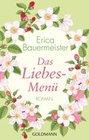 Erica Bauermeister: Das Liebesmenü