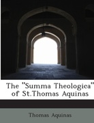 analysis of summa theologica by thomas aquinas and the nature of god By-chapter summary and analysis critical analysis of summa theologica by thomas aquinas a complete human nature: understanding thomas aquinas god.