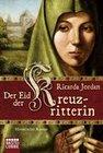 Jordan, Ricarda: Der Eid der Kreuzritterin