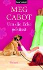 Cabot,  Meg: Um die Ecke geküsst