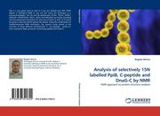Bancia, Bogdan: Analysis of selectively 15N labelled PpiB, C-peptide and DnaG-C by NMR