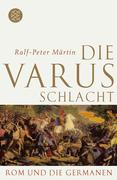 Märtin, Ralf-Peter: Die Varusschlacht