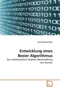 Blumenschein, Kurt: Entwicklung eines Bezier Al...