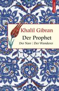 Gibran, Khalil: Der Prophet. Der Narr. Der Wanderer 9446519