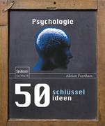 Furnham, Adrian: 50 Schlüsselideen Psychologie