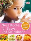 Karmel,  Annabel: Neue Küche für Babys und Kleinkinder