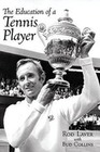 Collins,  Bud;Laver, Rod: The Education of a Tennis Player